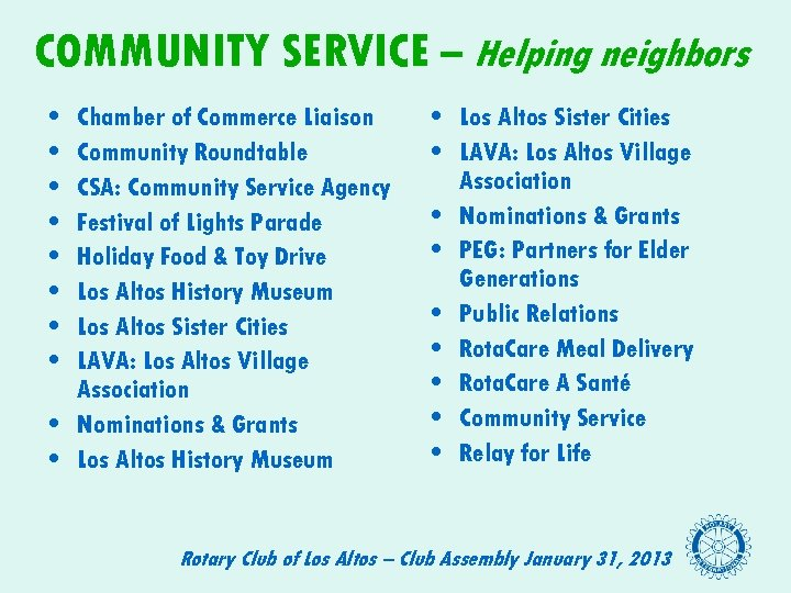 COMMUNITY SERVICE – Helping neighbors • • Chamber of Commerce Liaison Community Roundtable CSA: