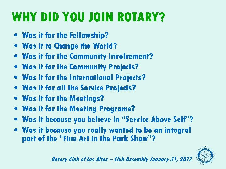WHY DID YOU JOIN ROTARY? • • • Was it for the Fellowship? Was
