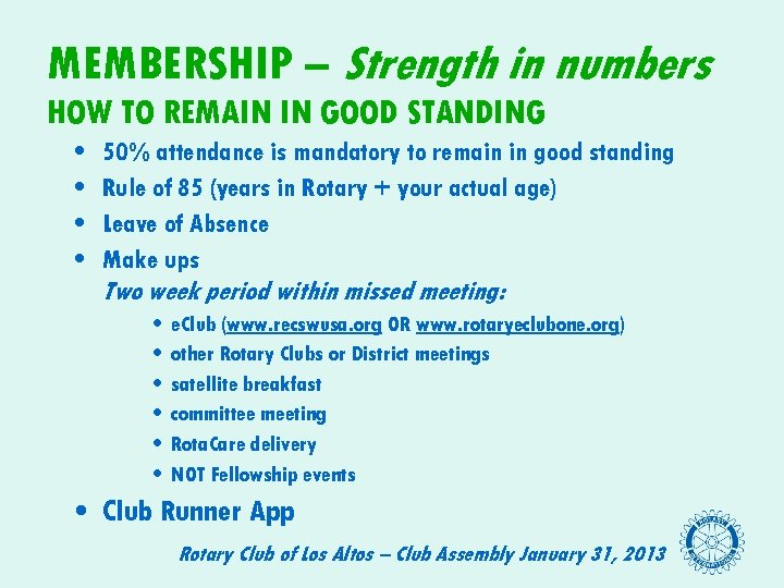 MEMBERSHIP – Strength in numbers HOW TO REMAIN IN GOOD STANDING • • 50%