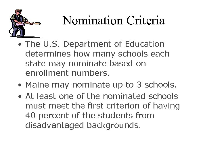 Nomination Criteria • The U. S. Department of Education determines how many schools each