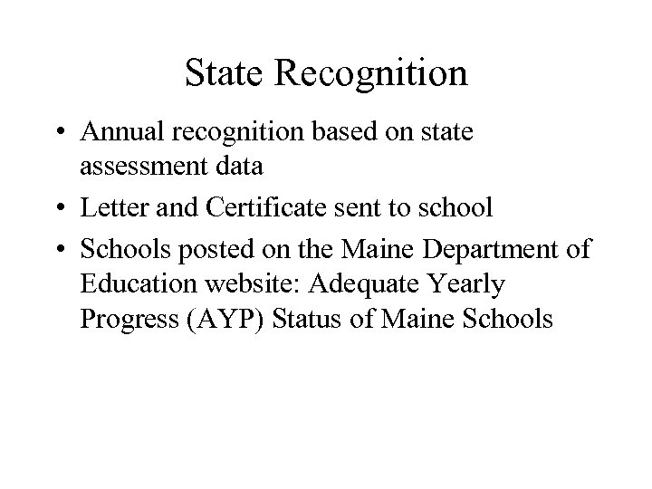 State Recognition • Annual recognition based on state assessment data • Letter and Certificate