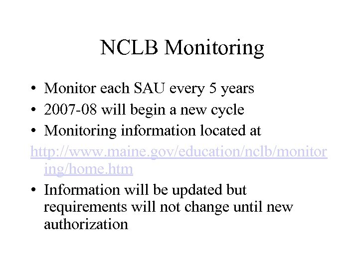 NCLB Monitoring • Monitor each SAU every 5 years • 2007 -08 will