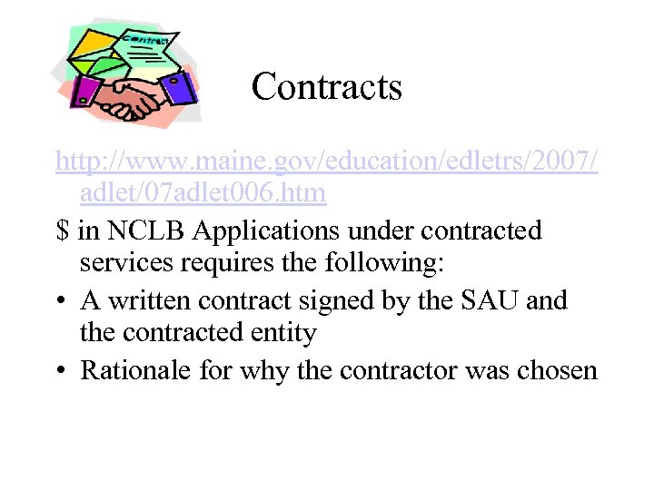 Contracts http: //www. maine. gov/education/edletrs/2007/ adlet/07 adlet 006. htm $ in NCLB Applications under