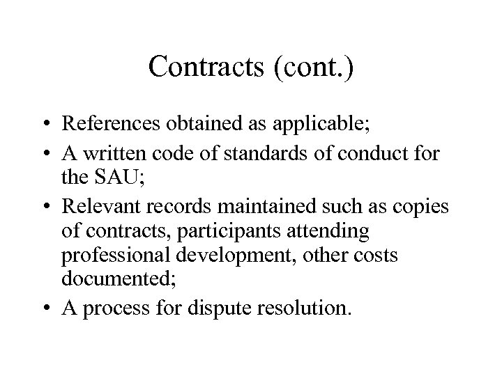 Contracts (cont. ) • References obtained as applicable; • A written code of standards