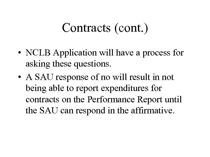 Contracts (cont. ) • NCLB Application will have a process for asking these questions.