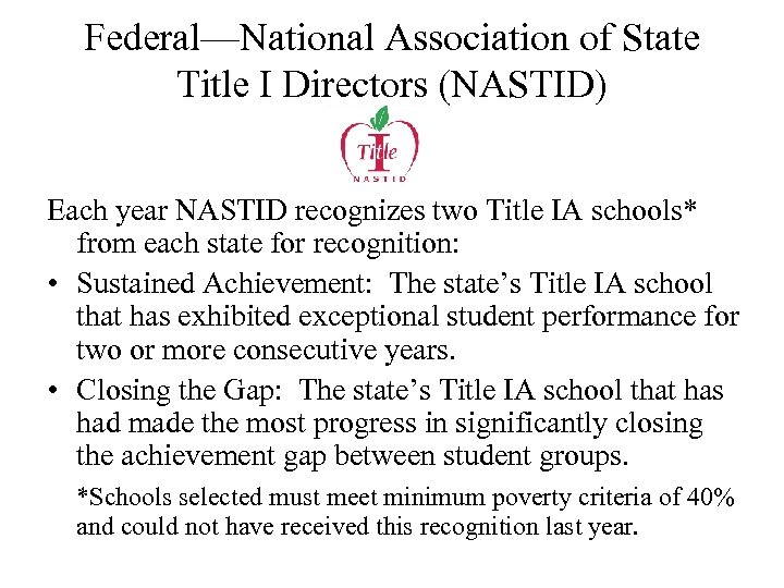 Federal—National Association of State Title I Directors (NASTID) Each year NASTID recognizes two Title