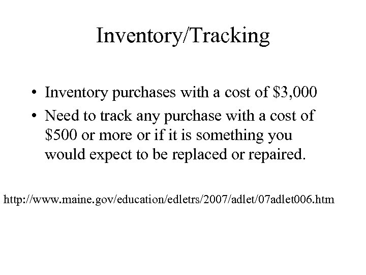 Inventory/Tracking • Inventory purchases with a cost of $3, 000 • Need to track