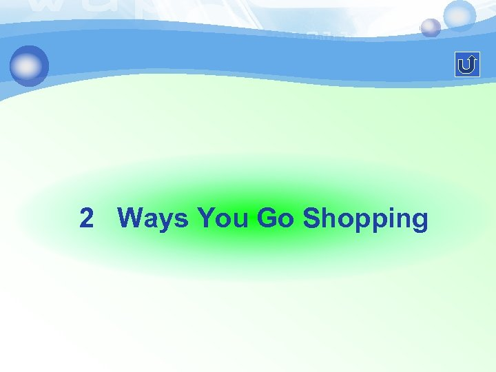 2 Ways You Go Shopping