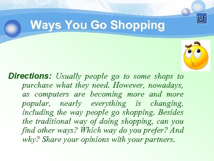 Ways You Go Shopping Directions: Usually people go to some shops to purchase what