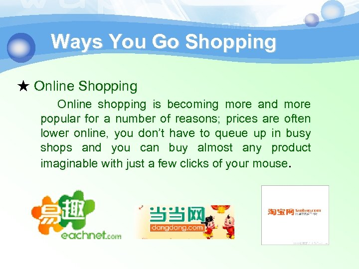 Ways You Go Shopping ★ Online Shopping Online shopping is becoming more and more