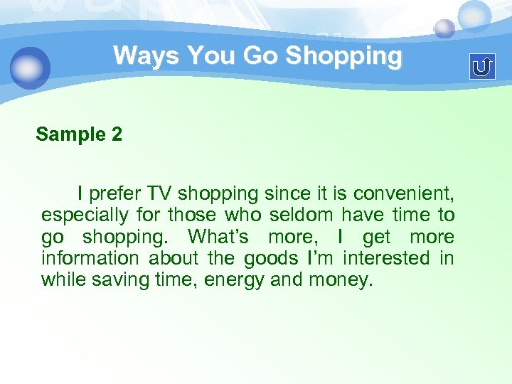 Ways You Go Shopping Sample 2 I prefer TV shopping since it is convenient,
