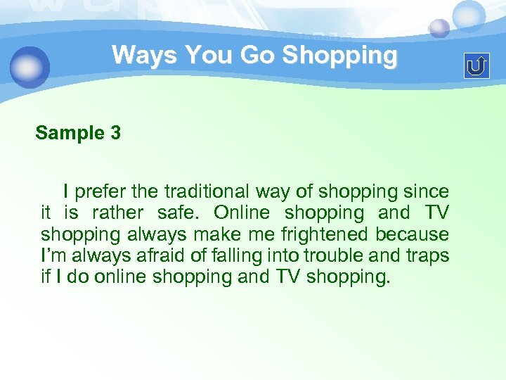 Ways You Go Shopping Sample 3 I prefer the traditional way of shopping since