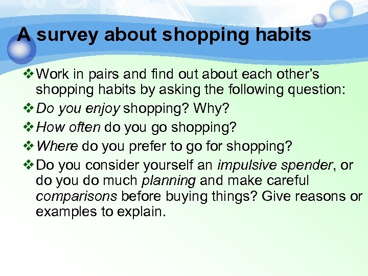 A survey about shopping habits v Work in pairs and find out about each
