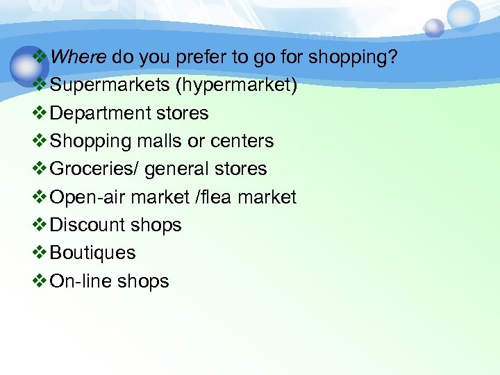 v Where do you prefer to go for shopping? v Supermarkets (hypermarket) v Department