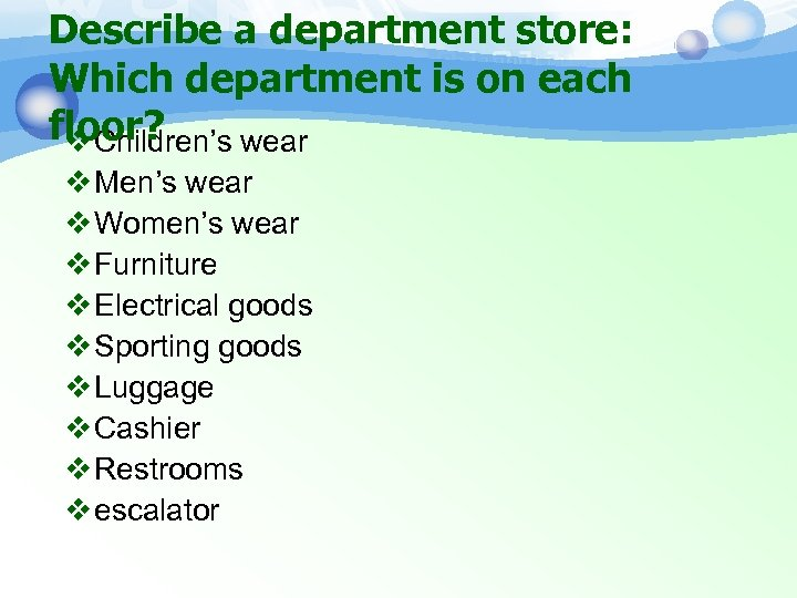 Describe a department store: Which department is on each floor? v Children's wear v