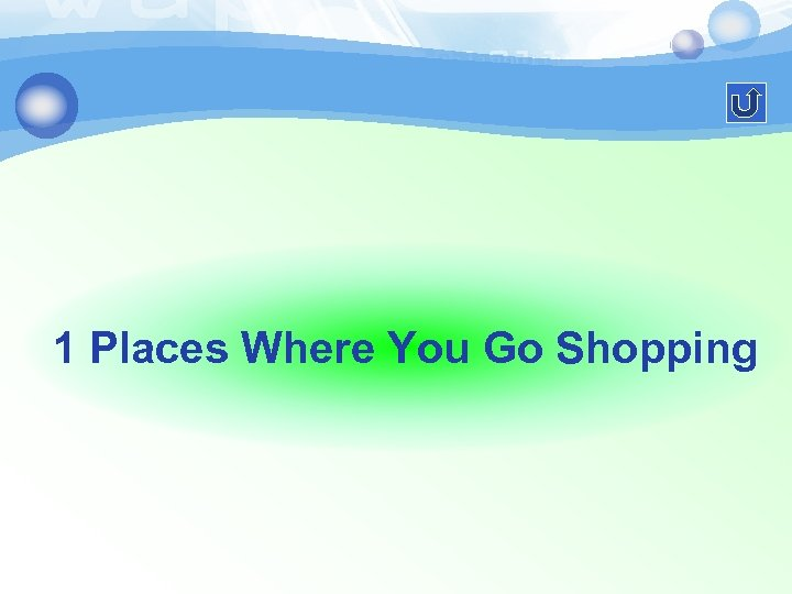 1 Places Where You Go Shopping