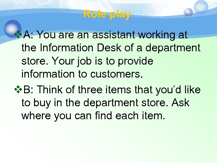 Role play v. A: You are an assistant working at the Information Desk of