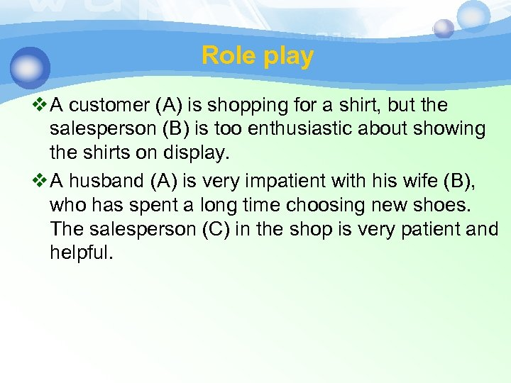Role play v A customer (A) is shopping for a shirt, but the salesperson
