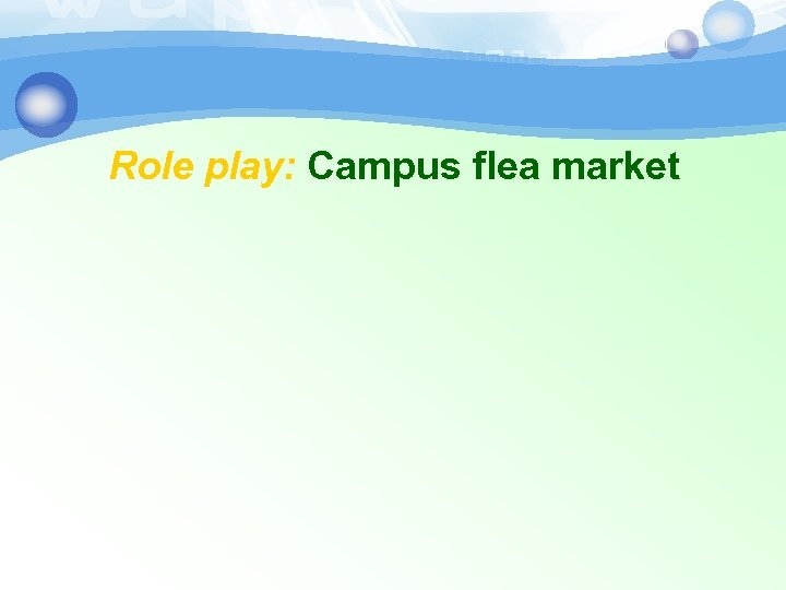 Role play: Campus flea market