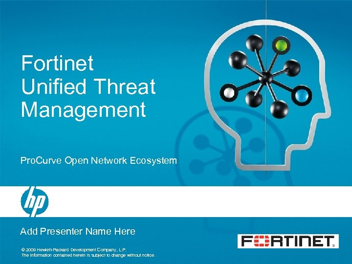 Fortinet Unified Threat Management Pro. Curve Open Network Ecosystem Add Presenter Name Here ©