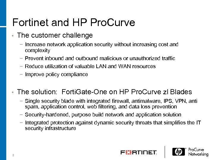 Fortinet and HP Pro. Curve • The customer challenge − Increase network application security