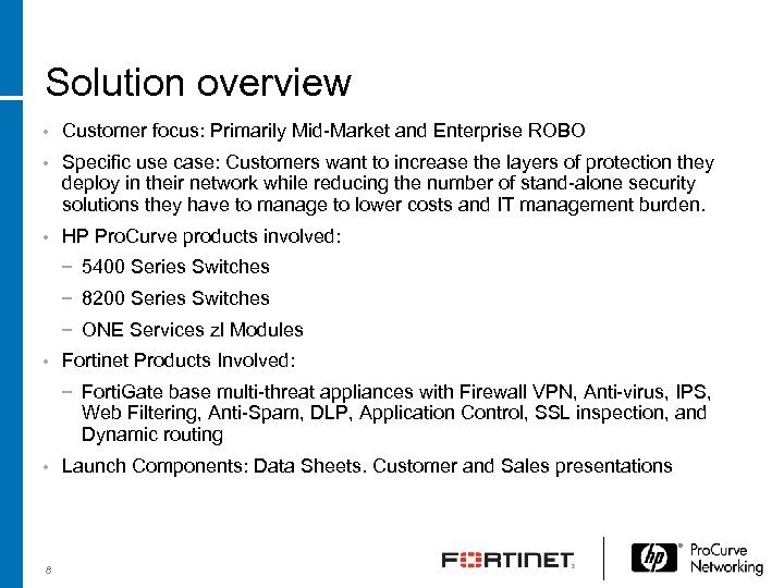 Solution overview • Customer focus: Primarily Mid-Market and Enterprise ROBO • Specific use case:
