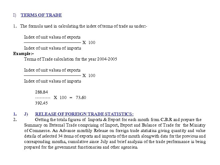 I) TERMS OF TRADE 1. The formula used in calculating the index of terms