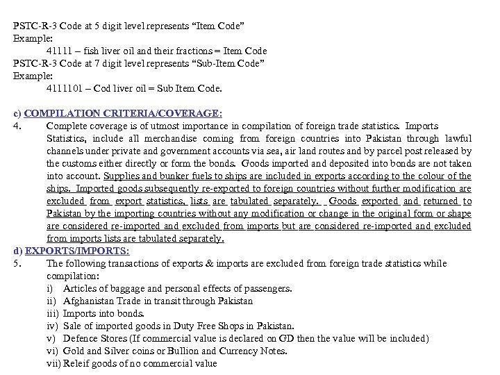 "PSTC-R-3 Code at 5 digit level represents ""Item Code"" Example: 41111 – fish liver"