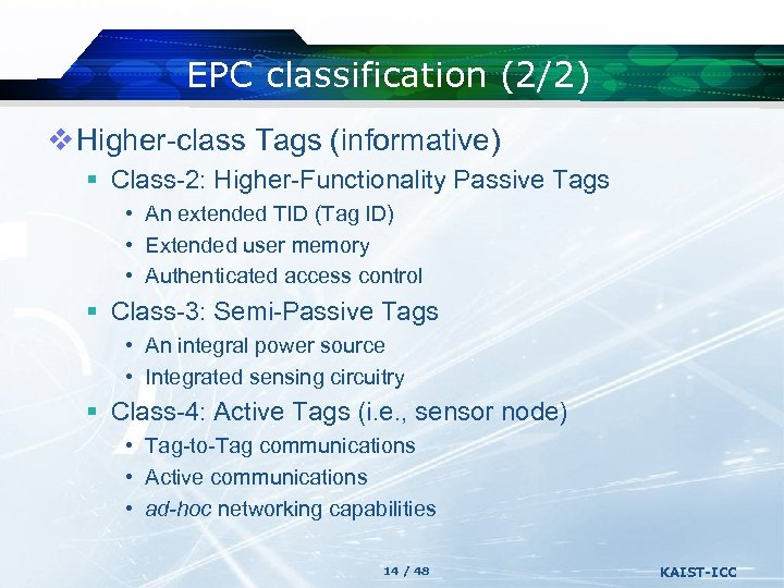 EPC classification (2/2) v Higher-class Tags (informative) § Class-2: Higher-Functionality Passive Tags • An