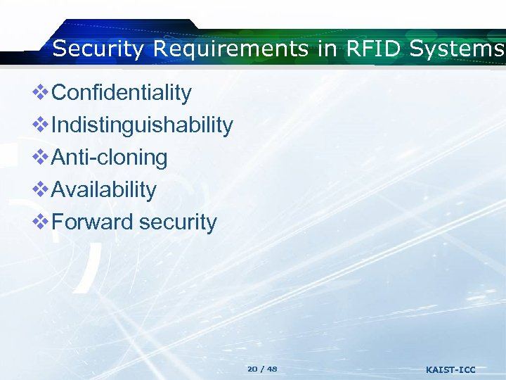 Security Requirements in RFID Systems v. Confidentiality v. Indistinguishability v. Anti-cloning v. Availability v.