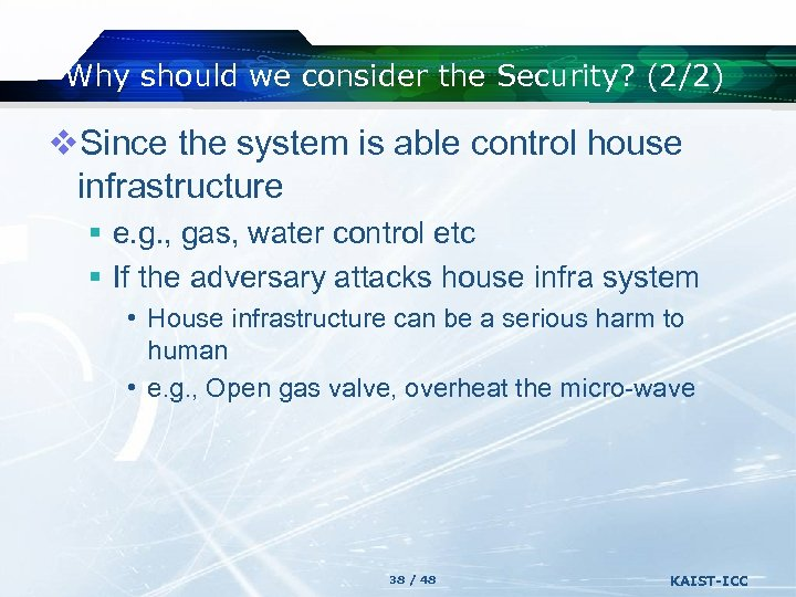 Why should we consider the Security? (2/2) v. Since the system is able control