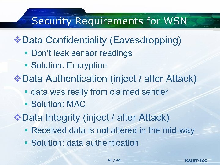 Security Requirements for WSN v. Data Confidentiality (Eavesdropping) § Don't leak sensor readings §