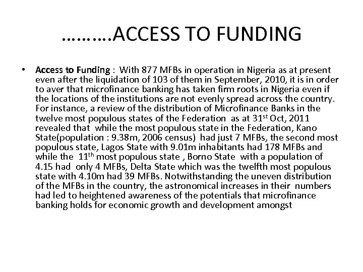 ………. ACCESS TO FUNDING • Access to Funding : With 877 MFBs in operation