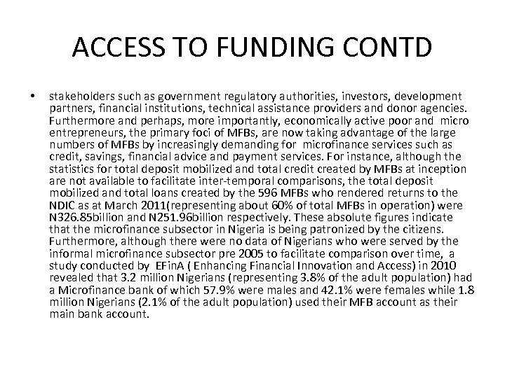 ACCESS TO FUNDING CONTD • stakeholders such as government regulatory authorities, investors, development partners,