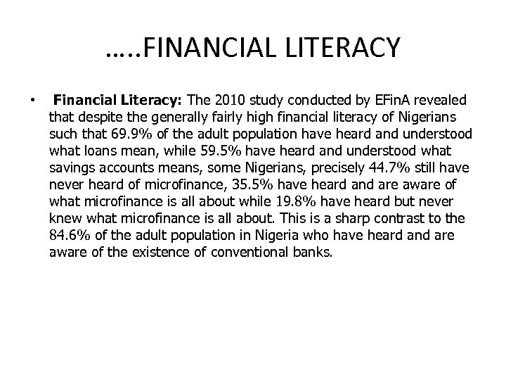 …. . FINANCIAL LITERACY • Financial Literacy: The 2010 study conducted by EFin. A