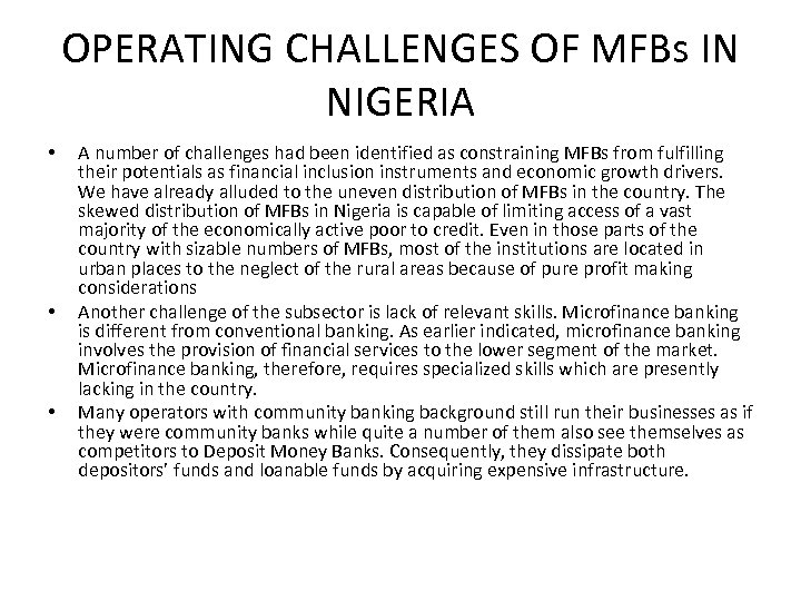 OPERATING CHALLENGES OF MFBs IN NIGERIA • • • A number of challenges had