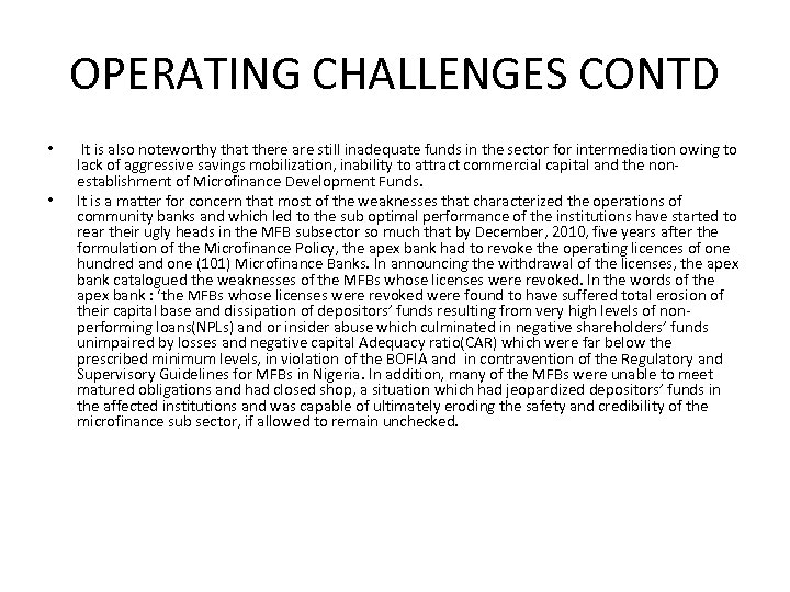 OPERATING CHALLENGES CONTD • • It is also noteworthy that there are still inadequate