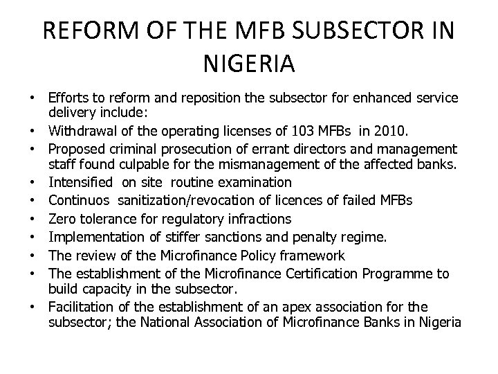 REFORM OF THE MFB SUBSECTOR IN NIGERIA • Efforts to reform and reposition the