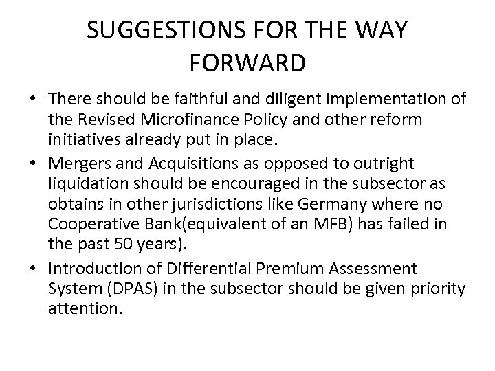 SUGGESTIONS FOR THE WAY FORWARD • There should be faithful and diligent implementation of