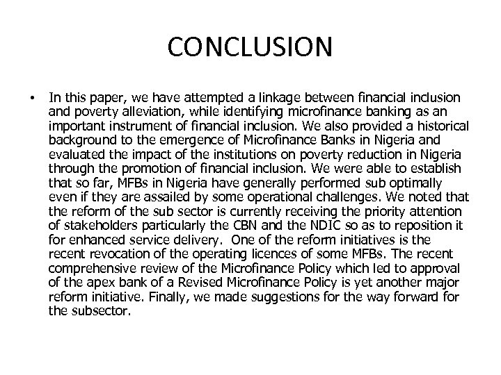 CONCLUSION • In this paper, we have attempted a linkage between financial inclusion and