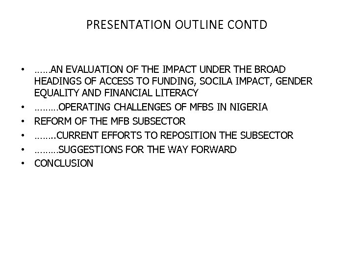 PRESENTATION OUTLINE CONTD • ……AN EVALUATION OF THE IMPACT UNDER THE BROAD HEADINGS OF