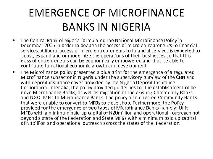 EMERGENCE OF MICROFINANCE BANKS IN NIGERIA • • The Central Bank of Nigeria formulated
