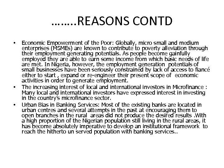 ……. . REASONS CONTD • • • Economic Empowerment of the Poor: Globally, micro