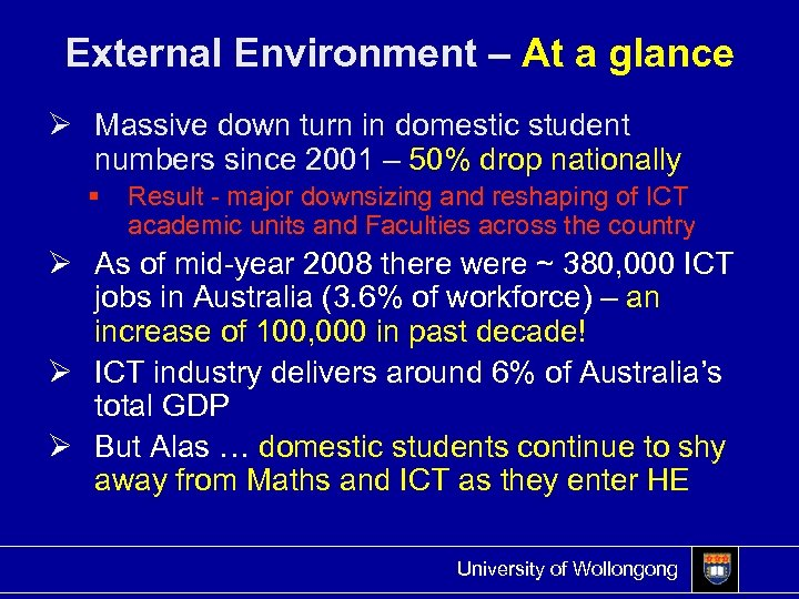 External Environment – At a glance Ø Massive down turn in domestic student numbers