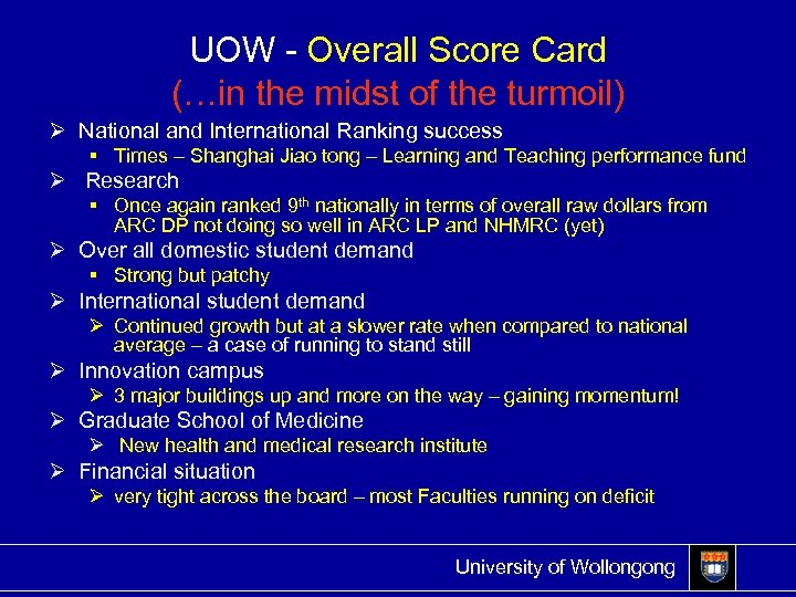 UOW - Overall Score Card (…in the midst of the turmoil) Ø National and