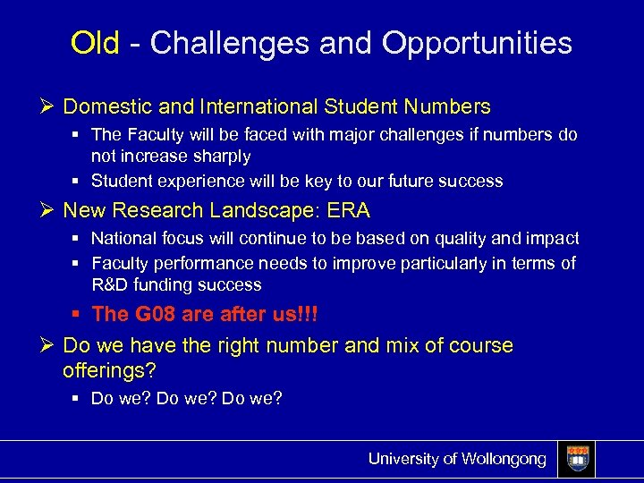 Old - Challenges and Opportunities Ø Domestic and International Student Numbers § The Faculty