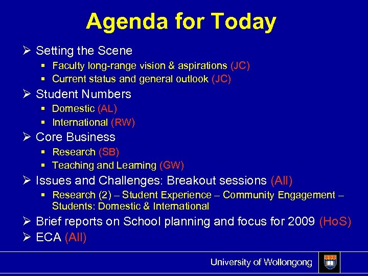 Agenda for Today Ø Setting the Scene § Faculty long-range vision & aspirations (JC)