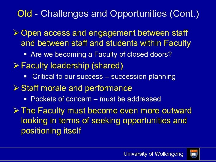 Old - Challenges and Opportunities (Cont. ) Ø Open access and engagement between staff