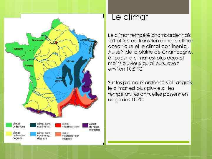 Le climat tempéré champardennais fait office de transition entre le climat océanique et le