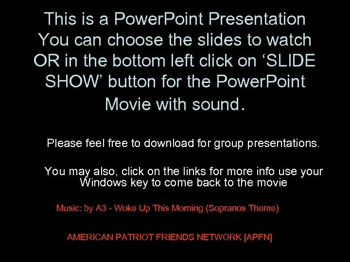 This is a Power. Point Presentation You can choose the slides to watch OR